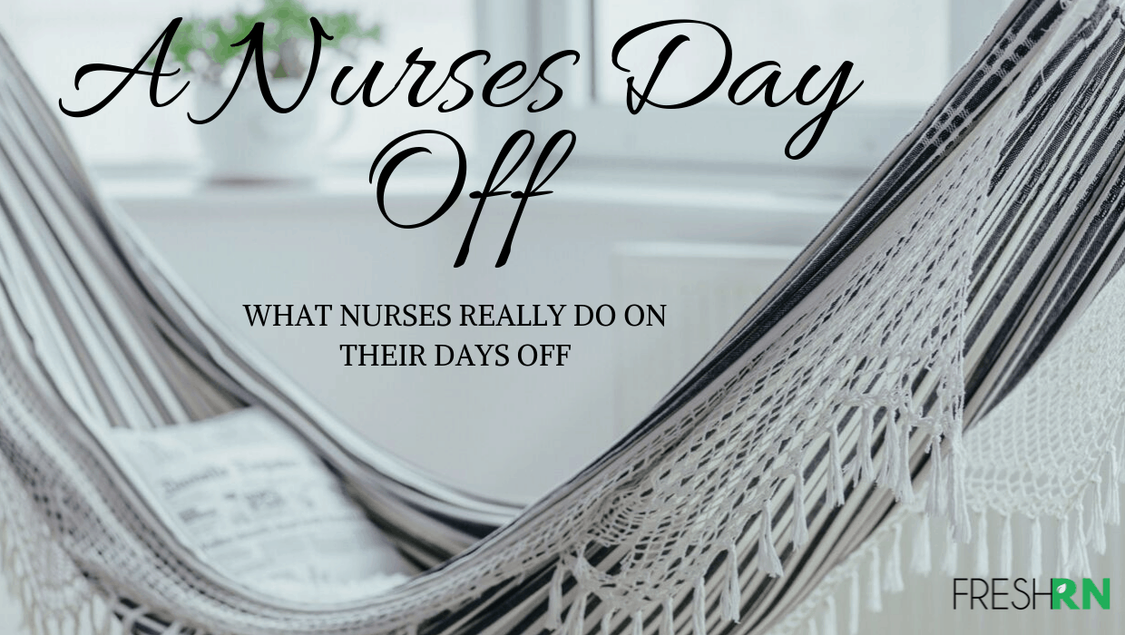 A Nurse's Day Off: What Nurses Really Do When They're Away from the Hospital