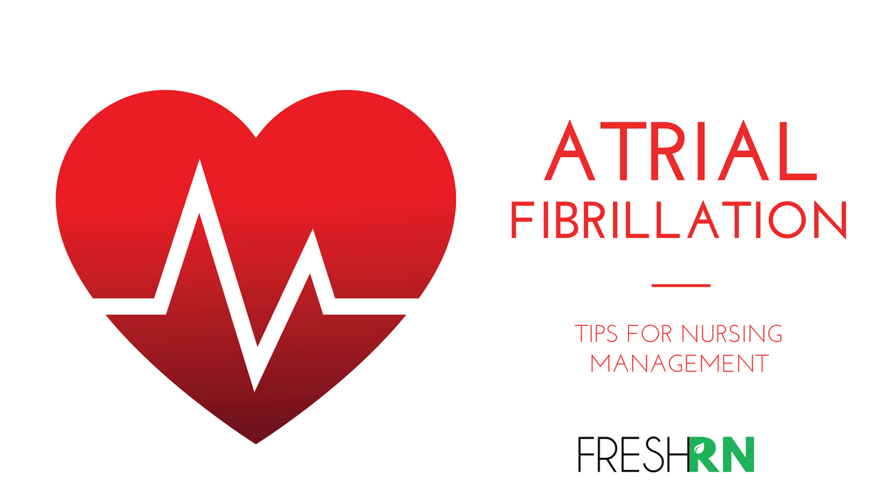 Nursing Management of Atrial Fibrillation