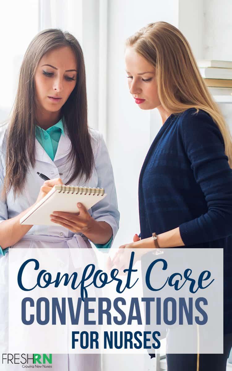 Comfort Care Conversations. End of life or comfort care conversations are never easy. These tips can help. #FreshRN #nurse #nurses #comfortcare #patientcare #nursetips