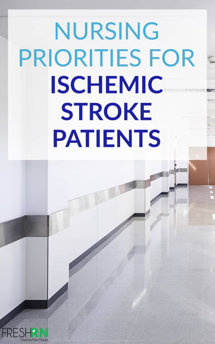 Nursing Priorities for Ischemic Stroke Patients - From a Neuro Nurse. #FreshRN #neuro #stroke #patientcare #criticalcare #nursetips