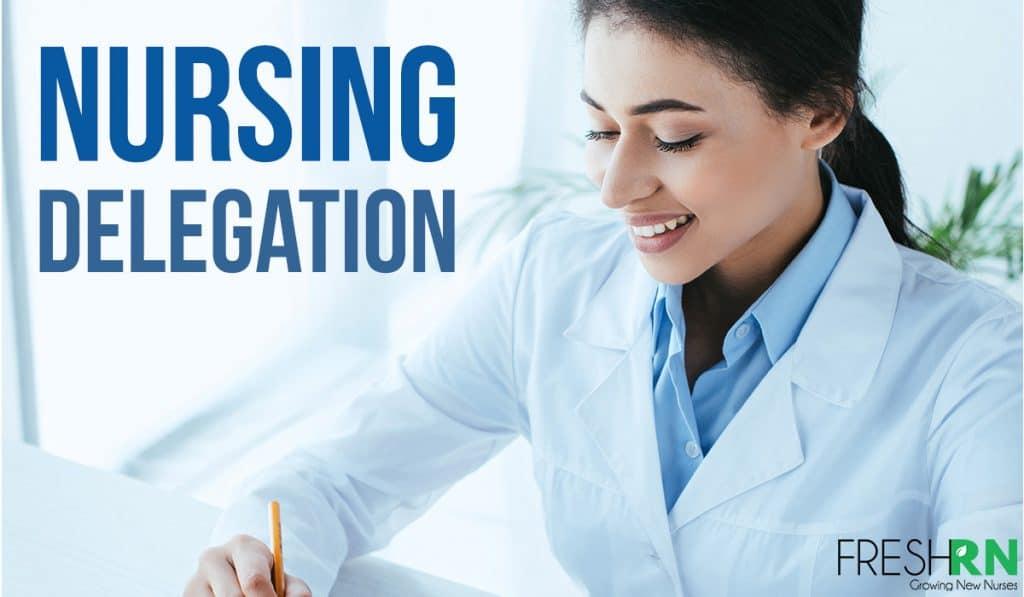 How To Master Nursing Delegation