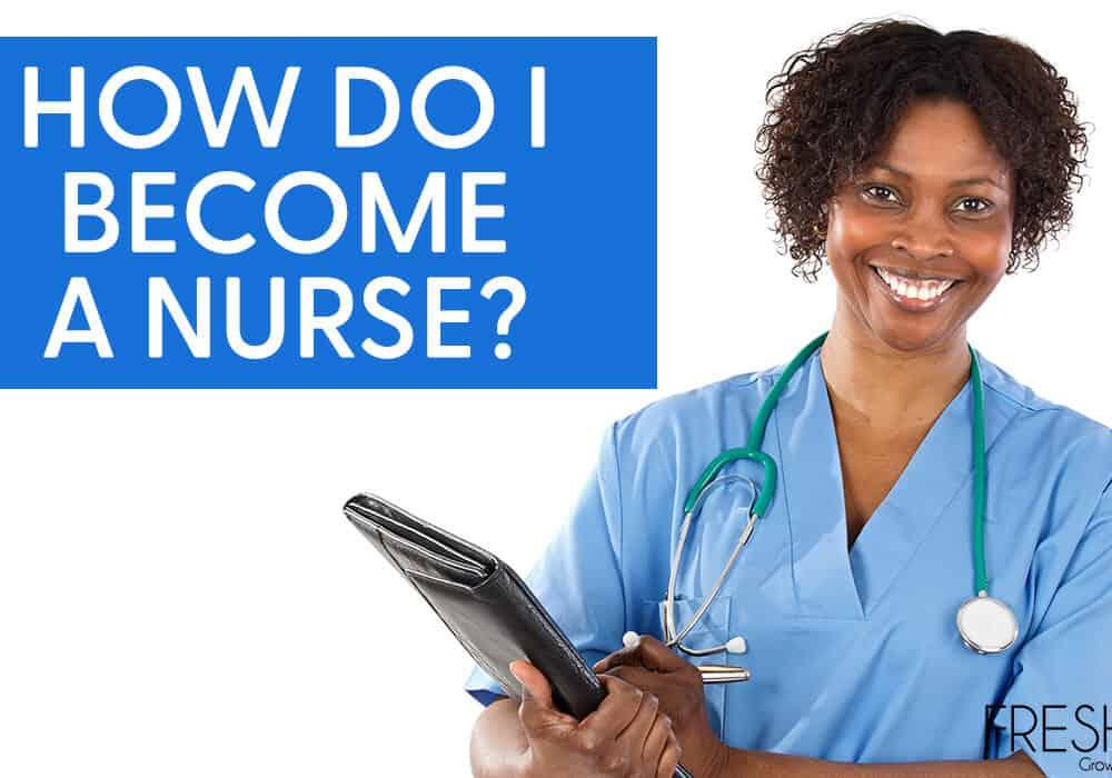 How Do I Become a Nurse?
