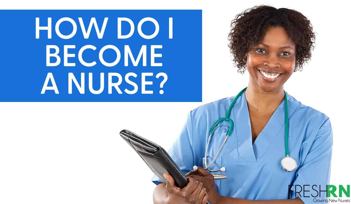 How do I become a nurse