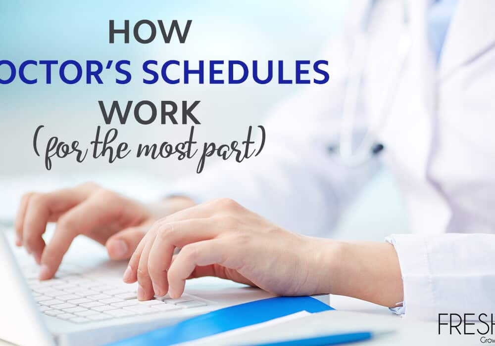 How Doctor's Schedules Work (for the most part)