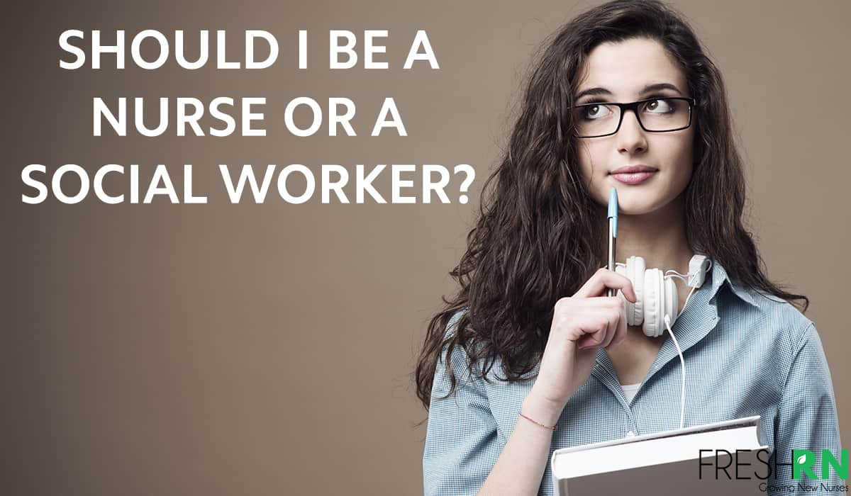 Should I be a Nurse or a Social Worker?