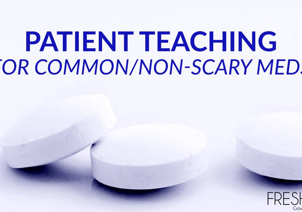 Medication Education: How To Teach Patients About Common Meds