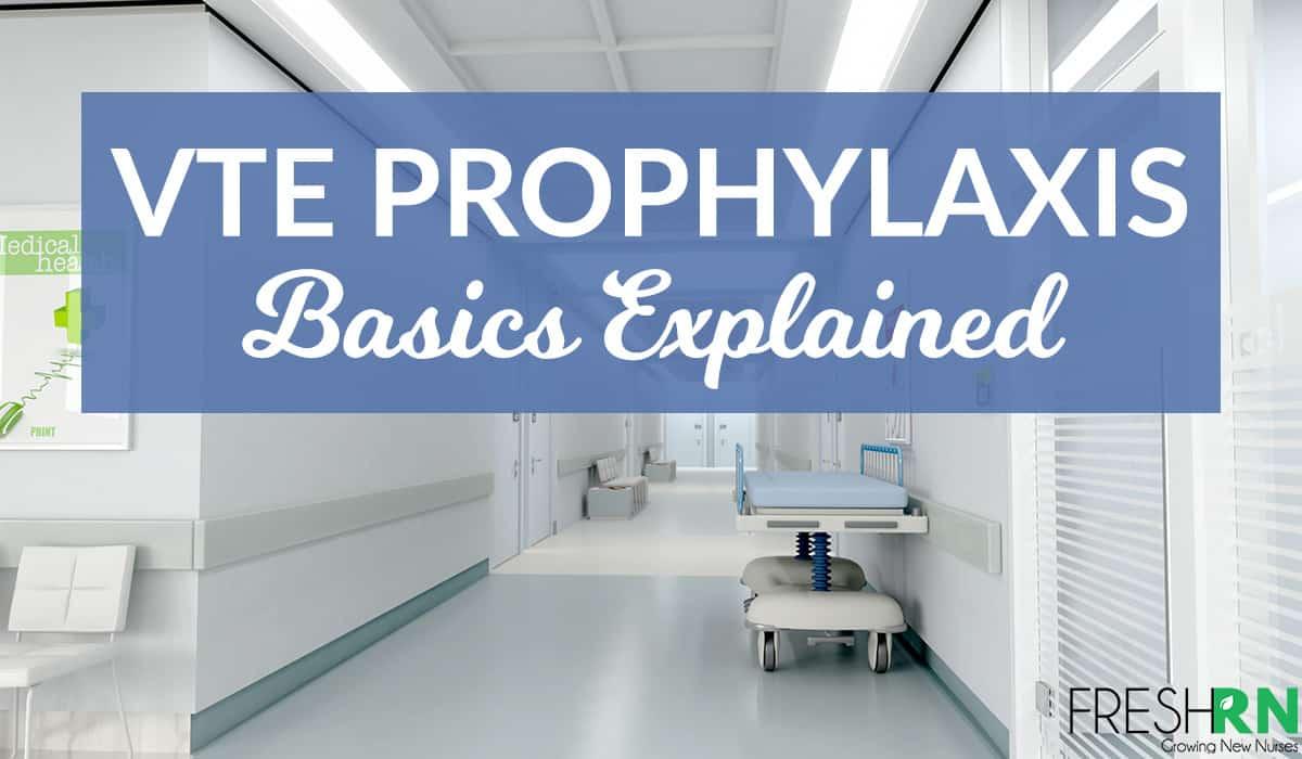 VTE Prophylaxis Basics Explained