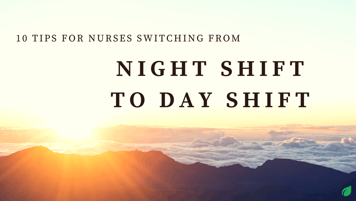 Tips for Switching From Night Shift to Day Shift – From a Nurse!