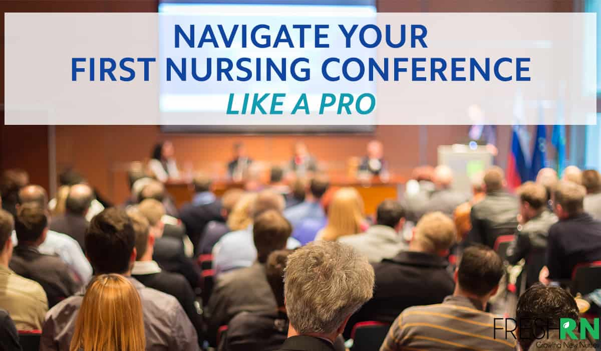 Navigate Your First Nursing Conference Like a Pro