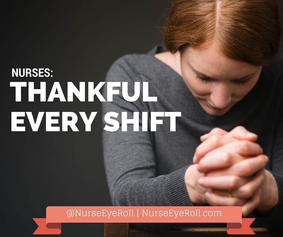 Nurses:  Thankful Every Shift