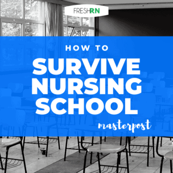 How to Survive Nursing School Masterpost