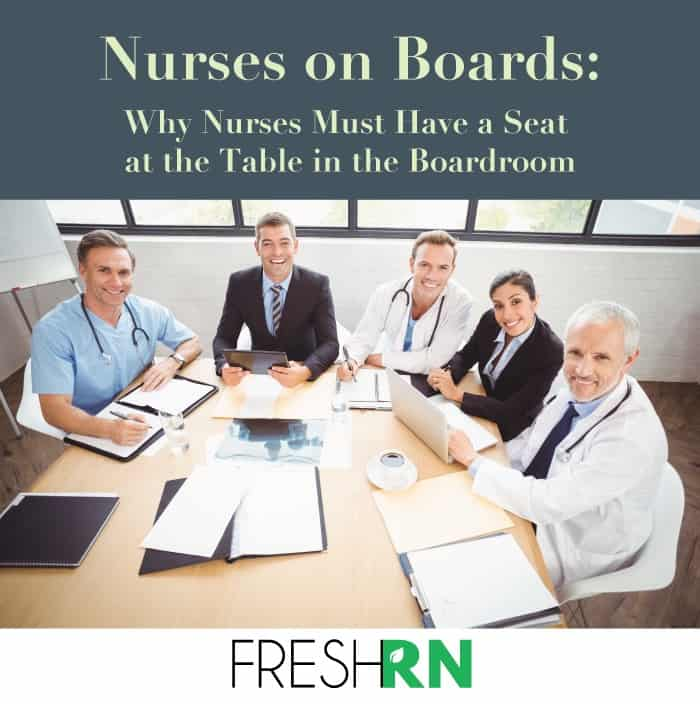 Nurses on Boards:  Why Nurses Must Have a Seat at the Table in the Boardroom