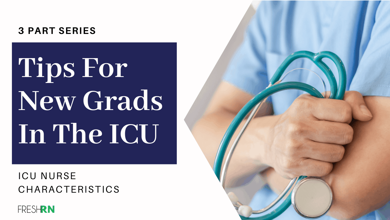 Tips for New Grads in the ICU, ICU Nurse Characteristics