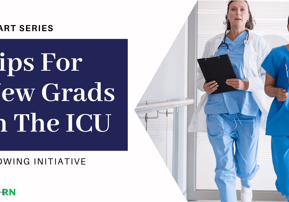 Tips for New Grads in the ICU, Showing Initiative