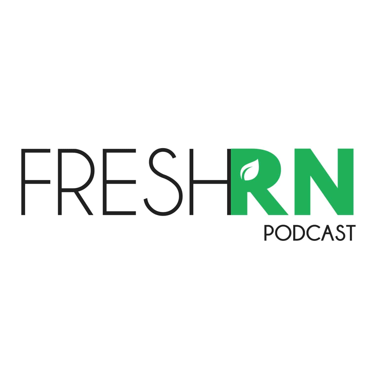 FreshRN Podcast, Episode 4:  Work Life Balance for Nurses