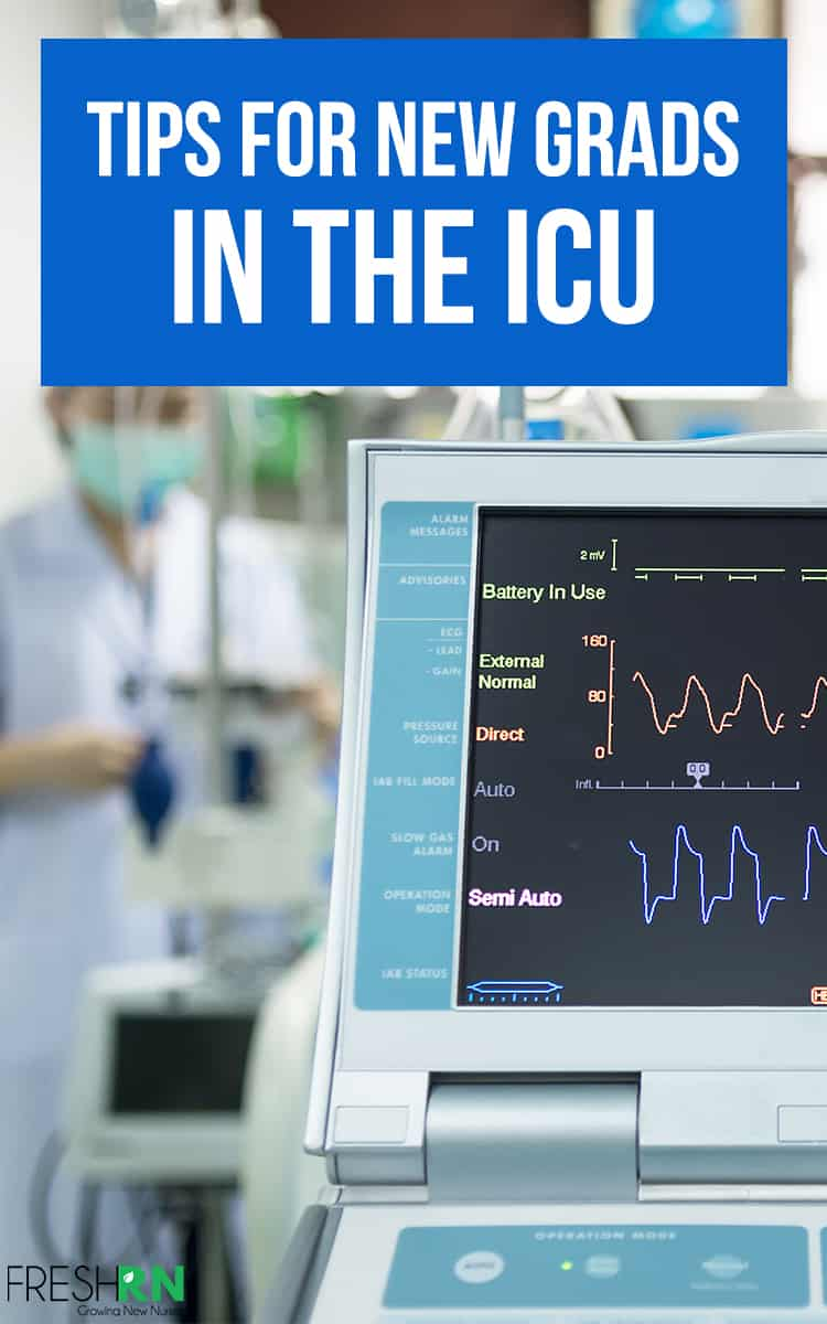 Tips for New Grads in the ICU. New Grads in the ICU may find themselves overwhelmed and feeling afraid. This guest post deals with tips for new grads in the ICU to help you acclimate. #FreshRN #nurse #nurses #newgradnurse #ICU #nursetips