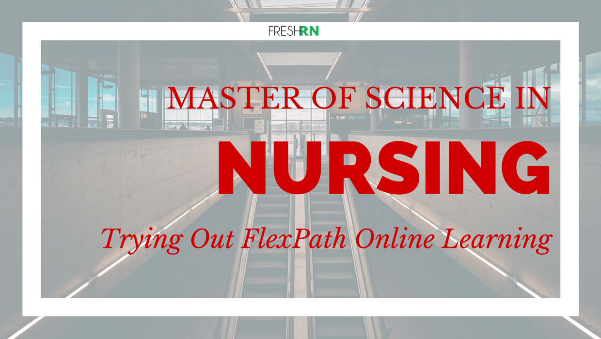 Master of Science in Nursing: Trying Out FlexPath Online Learning