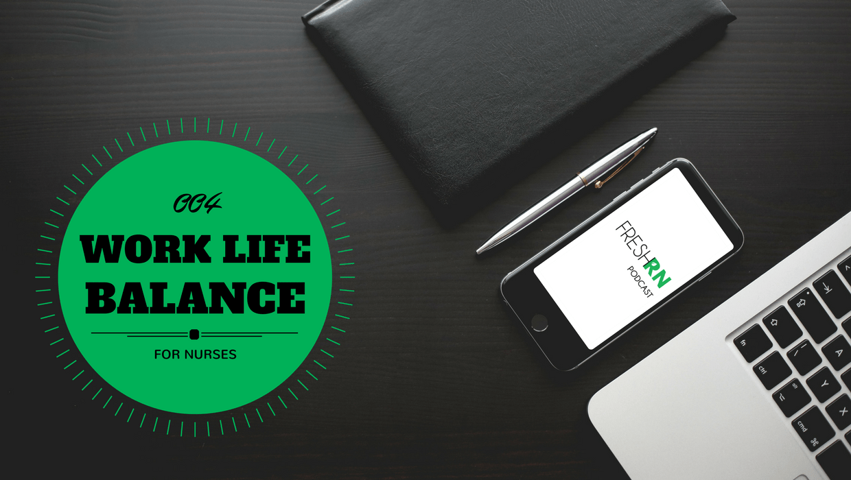 Episode 004: Work Life Balance