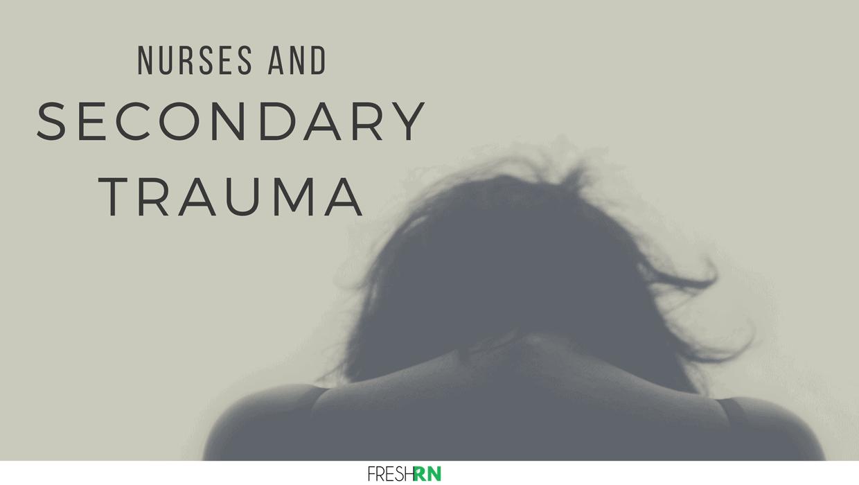 Nurses and Secondary Trauma