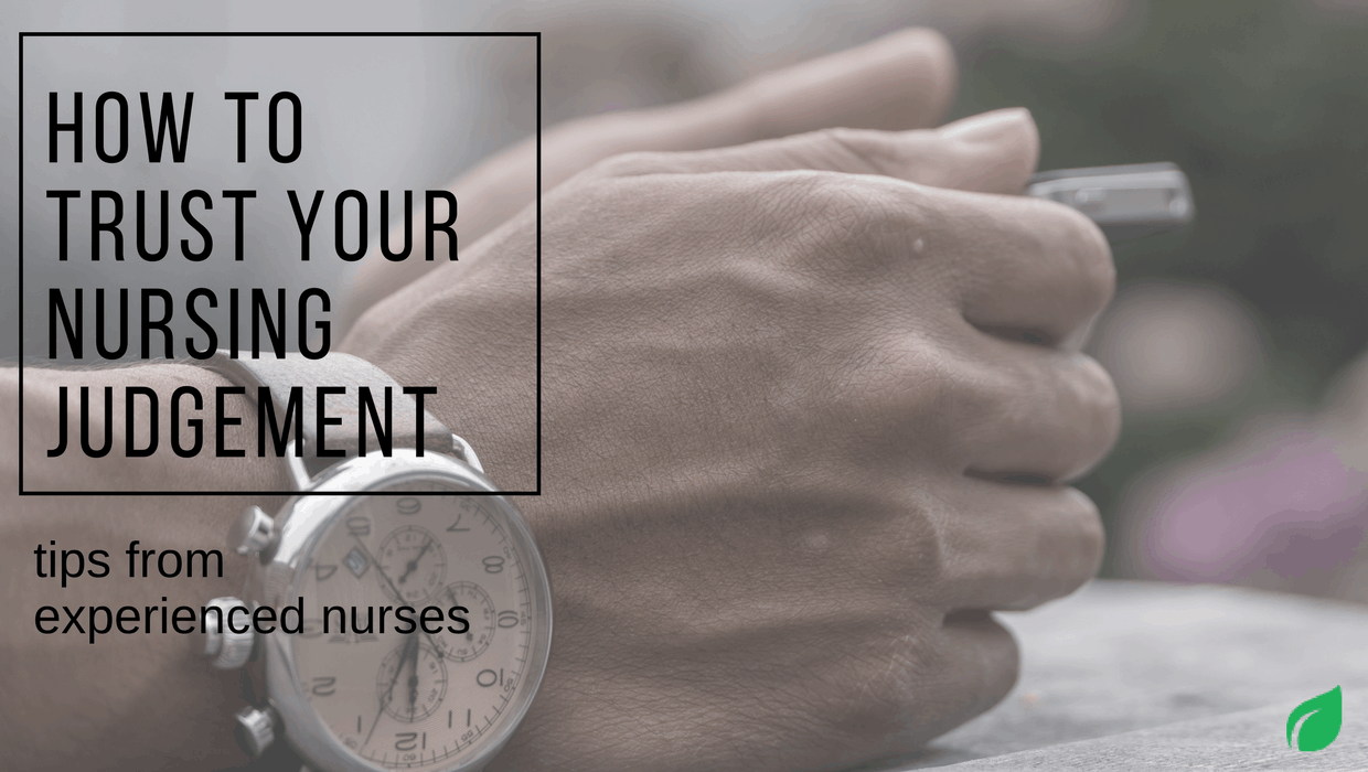 I've received a lot of questions from new nurses saying that one of their biggest struggles is when they've learned a lot but are having trouble learning how to trust your nursing judgement. You think you know what you're doing, but you're not sure...