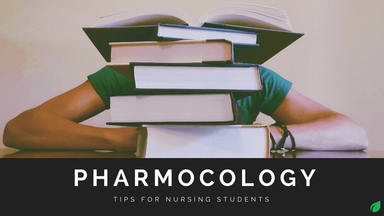 Pharmacology Tips for Nursing Students – From a Nurse!