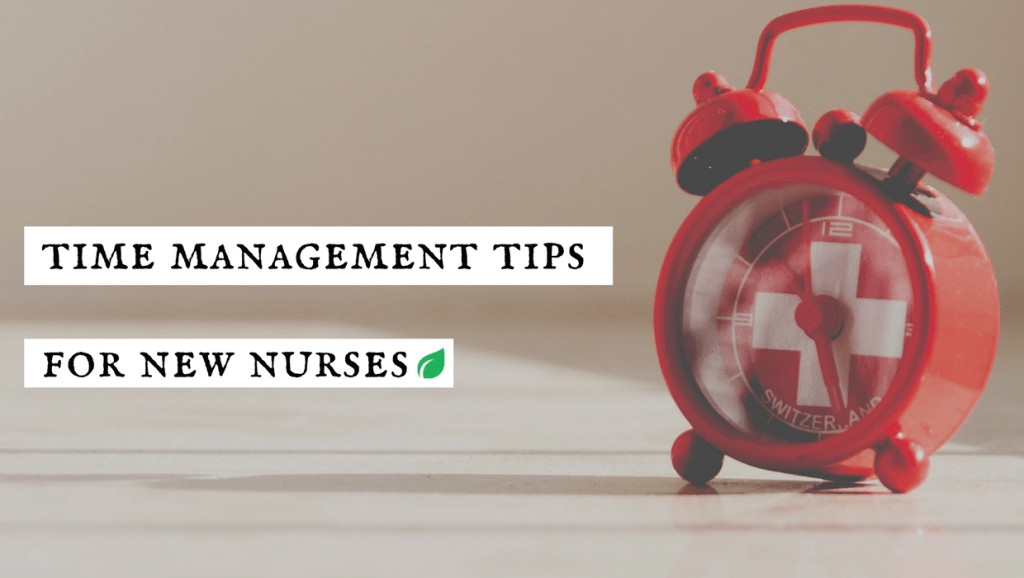 time management tips for new nurses show notes