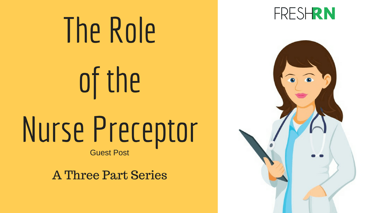 The Role of the Nurse Preceptor: A Three Part Series