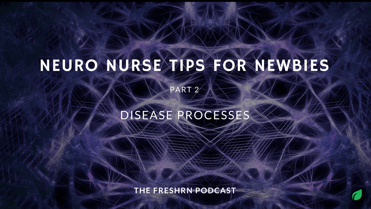 Neuro nurse tips Part 2 Disease processes show notes