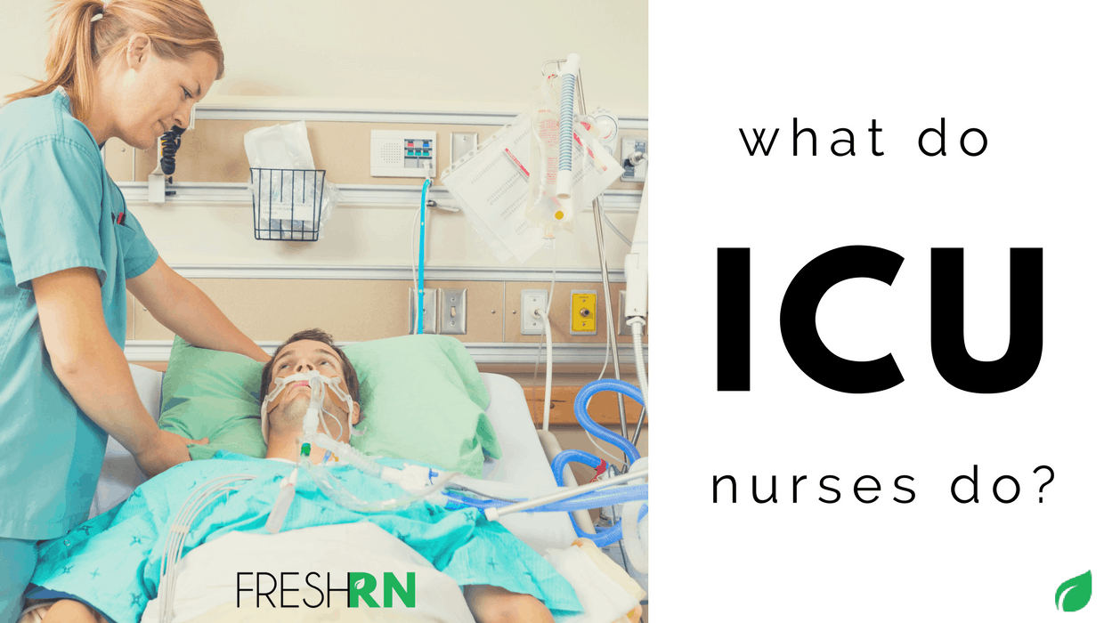 What Do ICU Nurses Do?