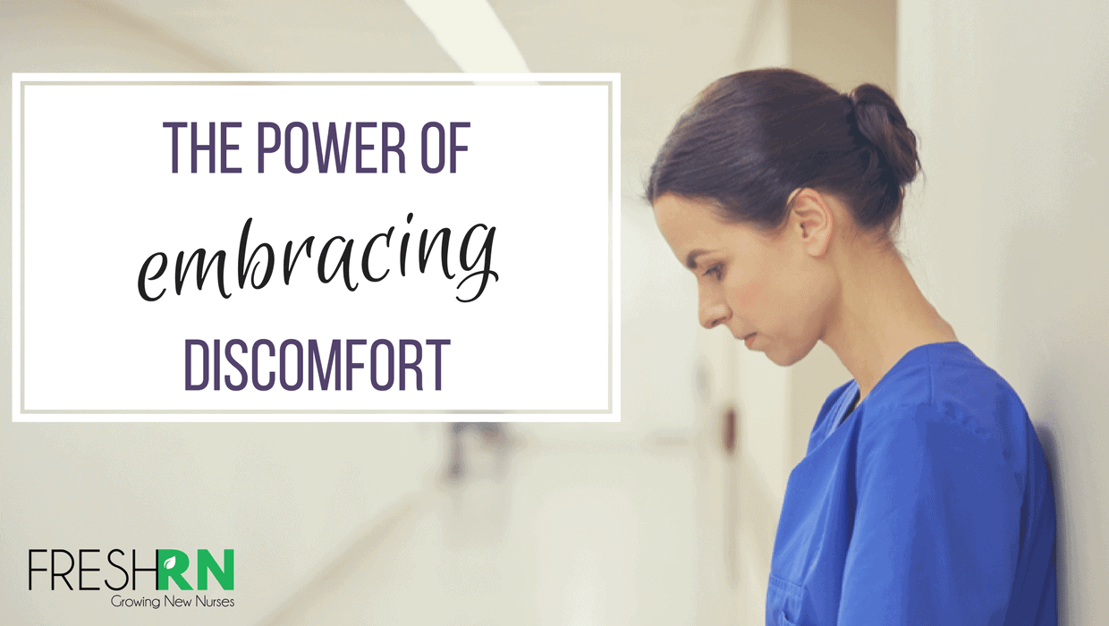 The Power of Embracing Nurse Discomfort