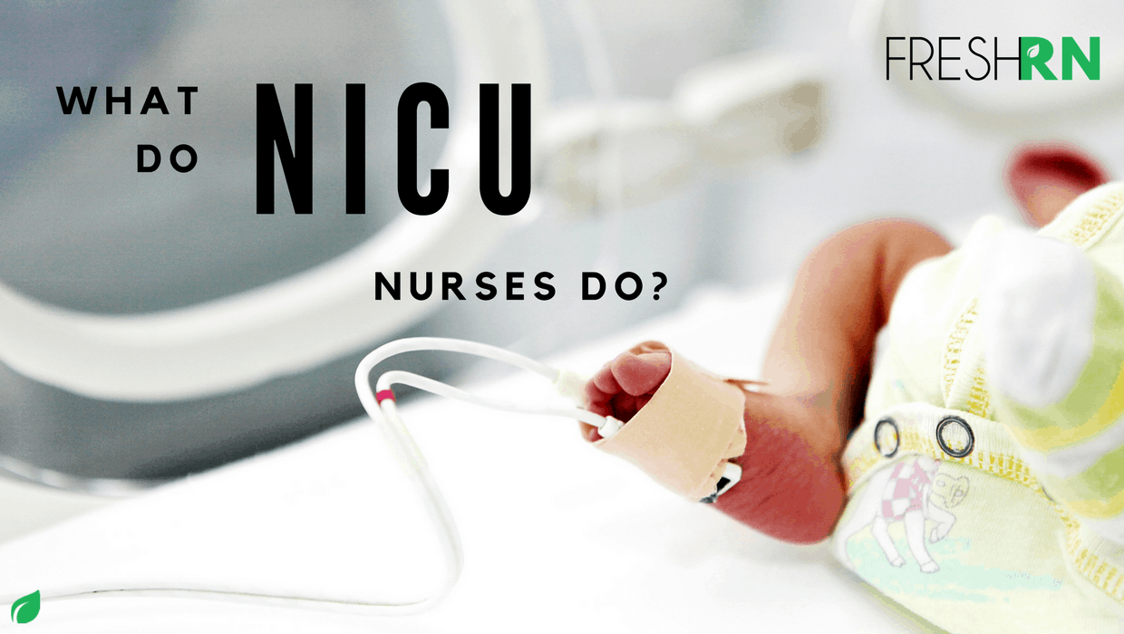 What Do NICU Nurses Do