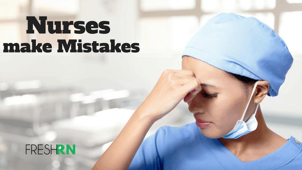 Nurses make mistakes