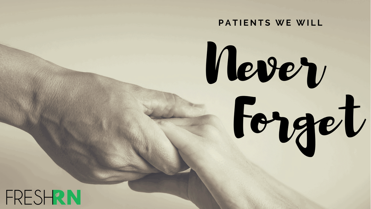 Patients We Will Never Forget