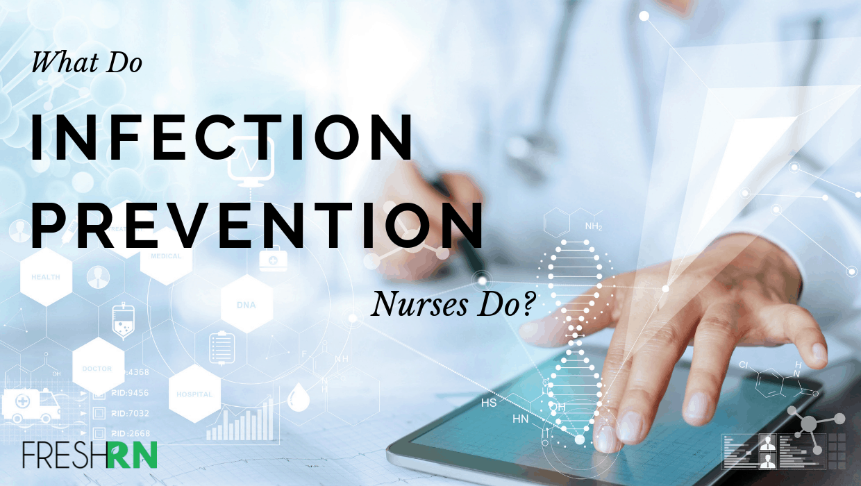 What Do Infection Prevention Nurses Do?