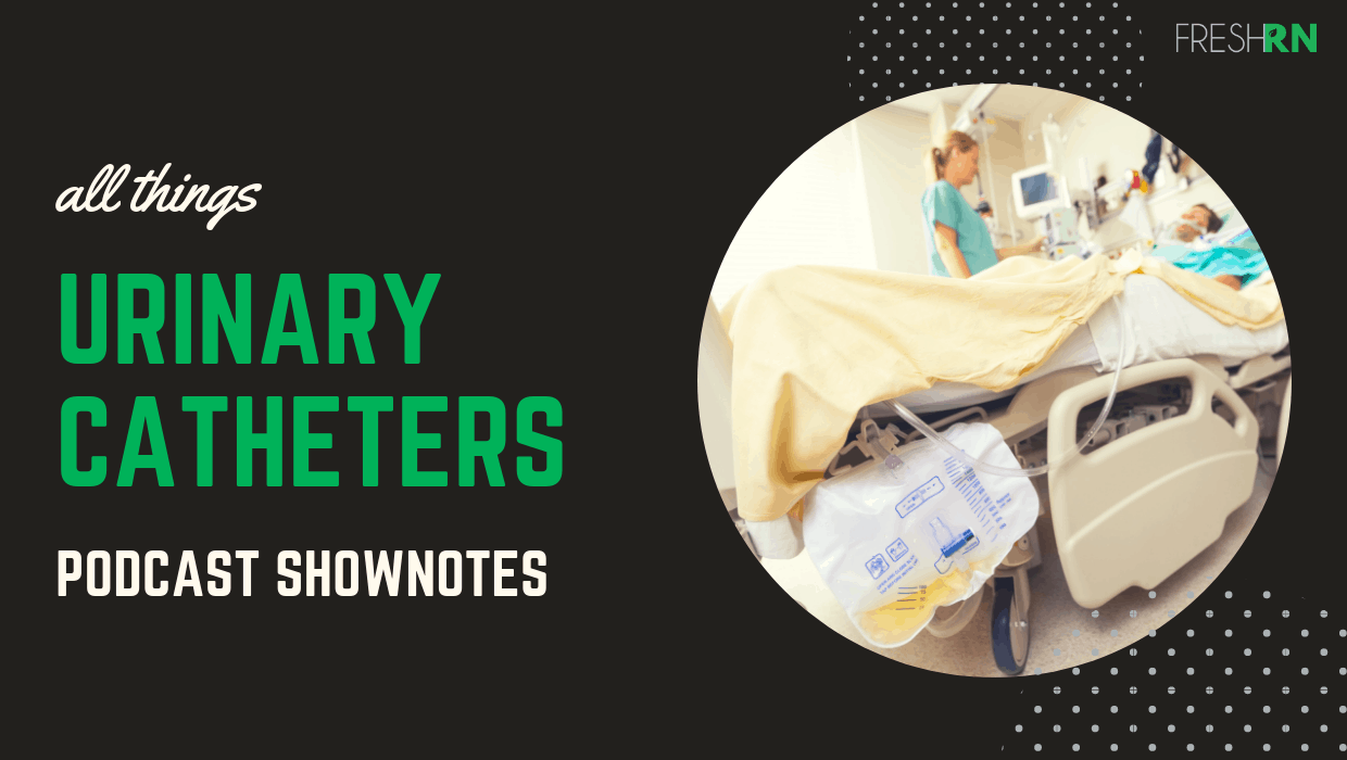 S4E38: All Things Urinary Catheters