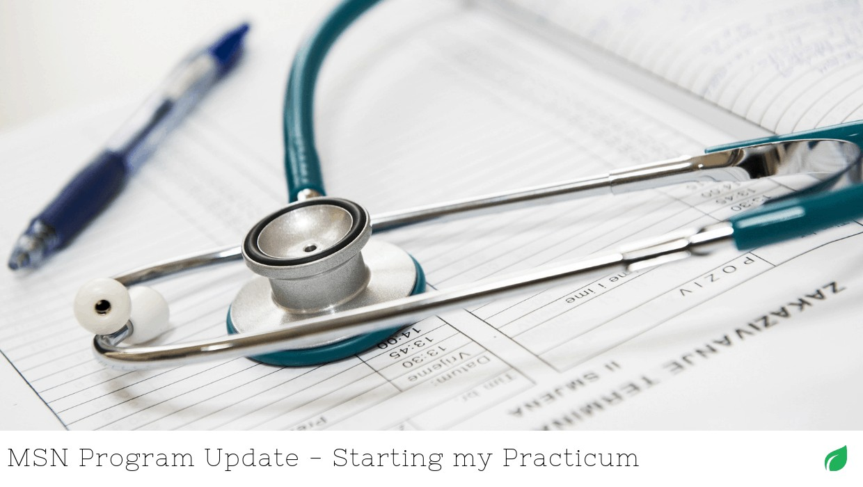 MSN Program Update - Starting My Practicum