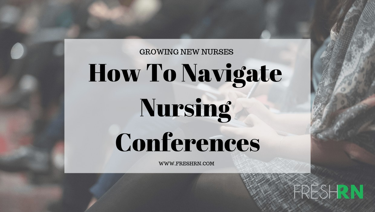 Season 3 Episode 7 - How To Navigate Nursing Conferences Show Notes