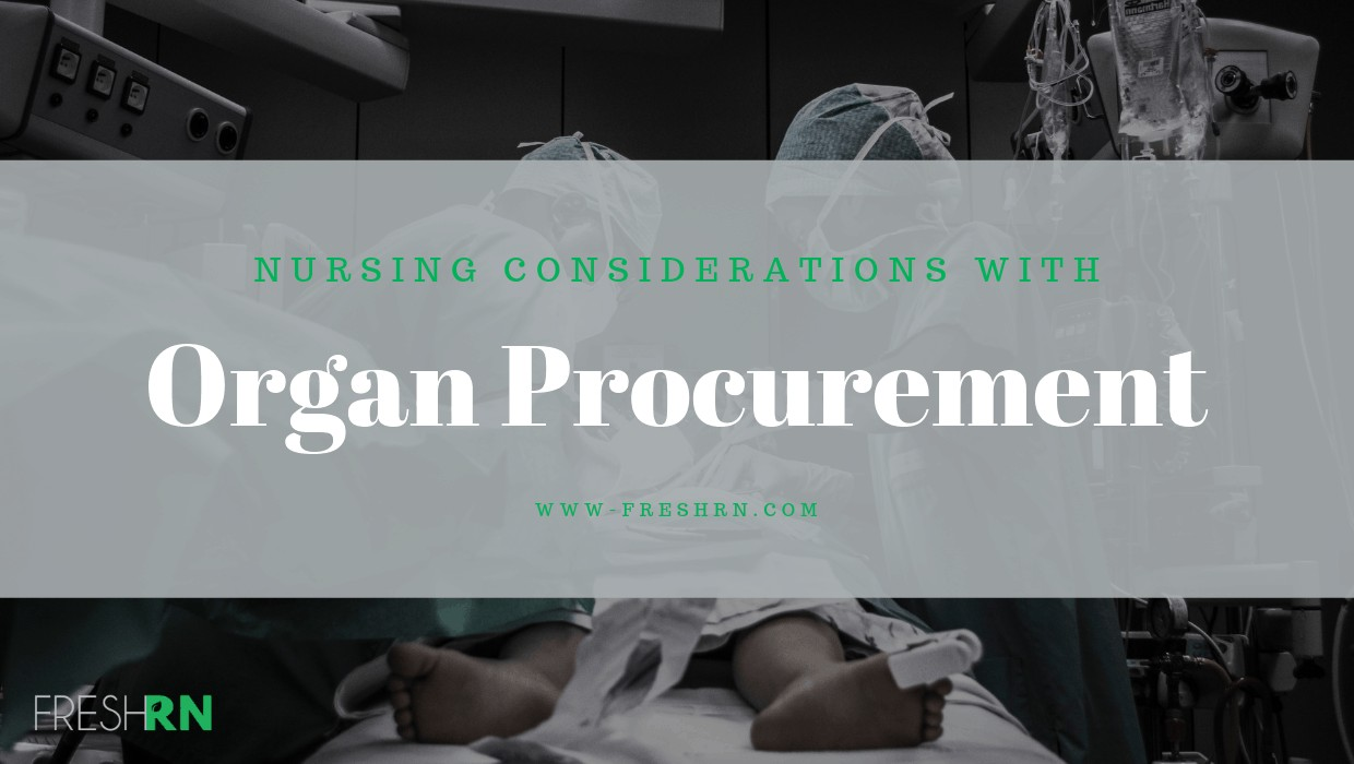 Nursing Considerations with Organ Procurement Show Notes