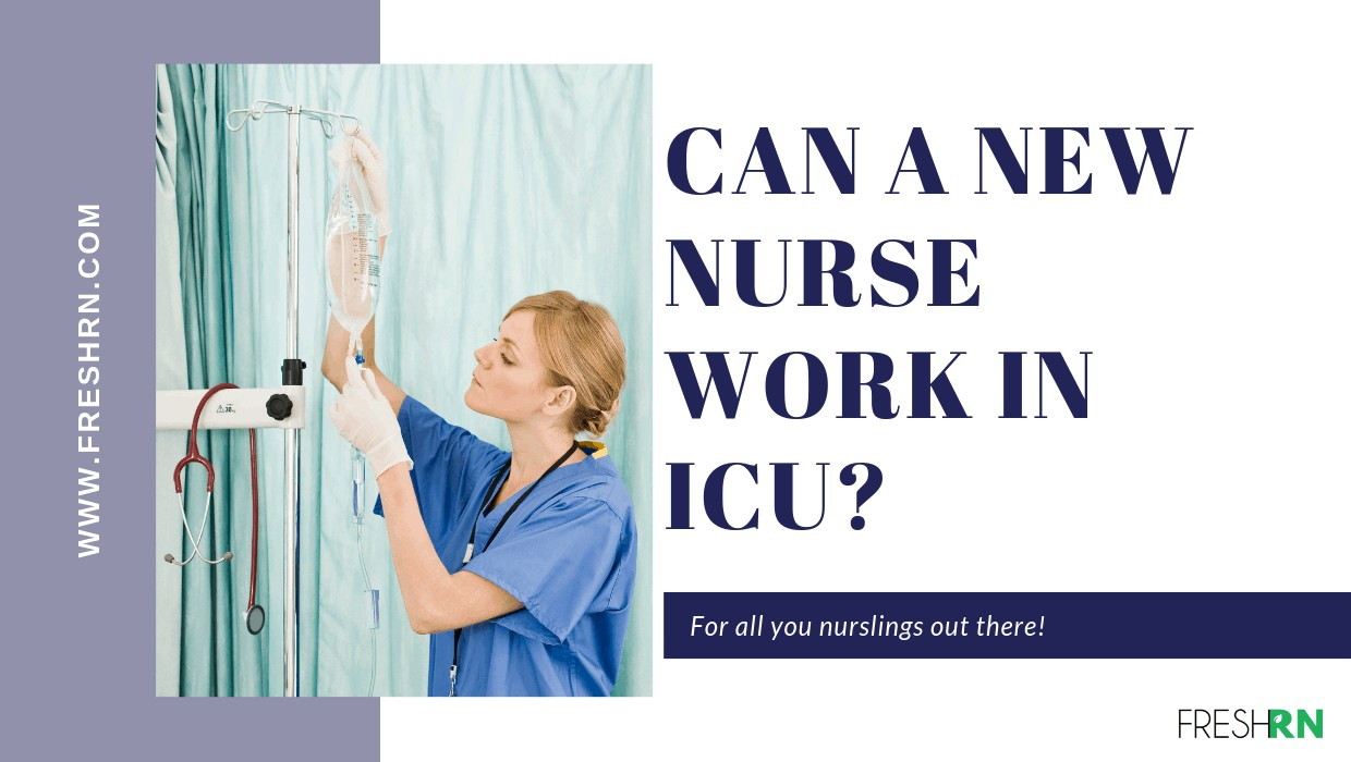 Can a New Nurse Work in the ICU?
