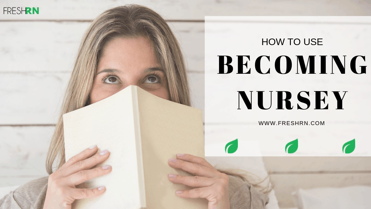 How to Use Becoming Nursey