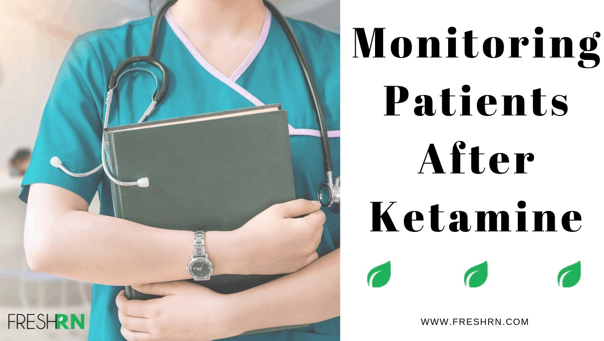 Monitoring Patients after Ketamine
