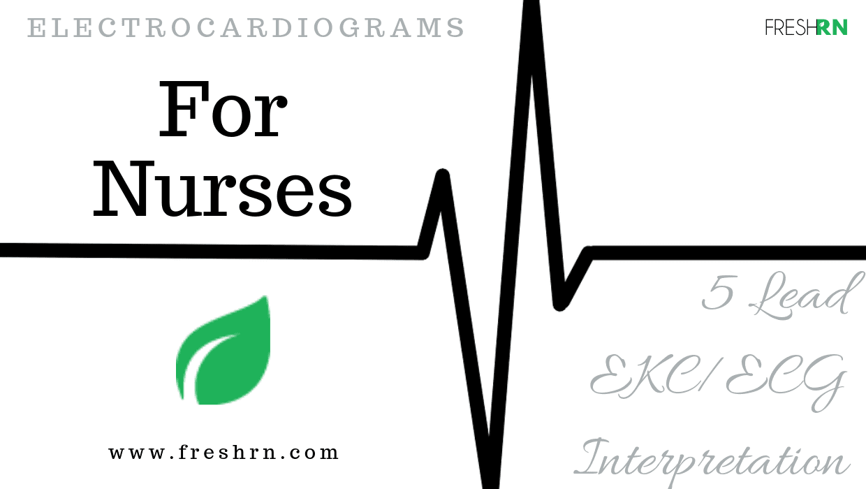 Electrocardiograms for Nurses: 5-Lead EKG/ECG Interpretation