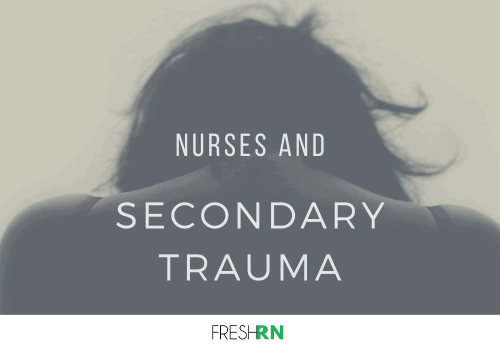 Nurses and Secondary Trauma