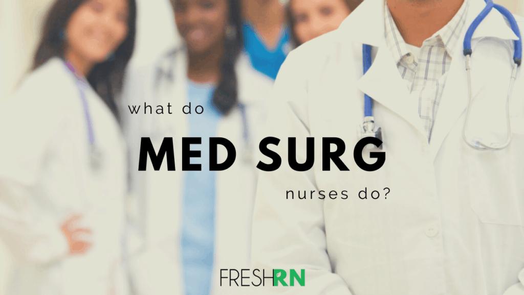 What Do Med Surg Nurses Do?