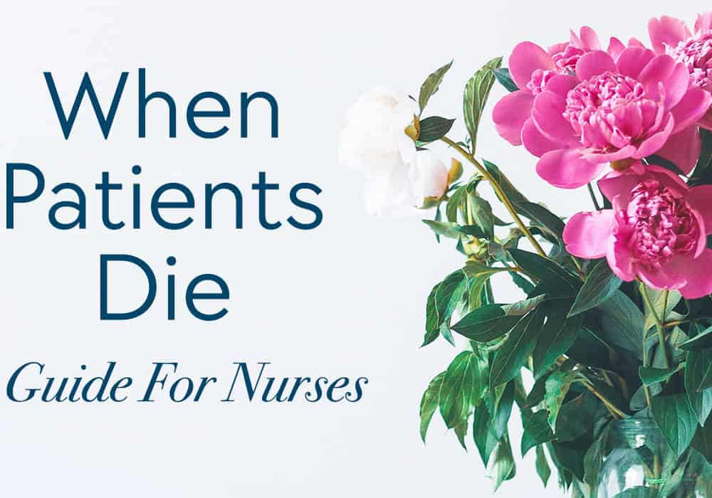 When Patients Die - A Guide For Nurses.