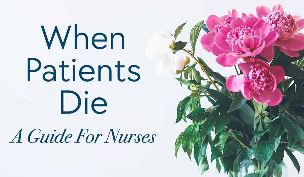 When Patients Die - A Guide For Nurses.