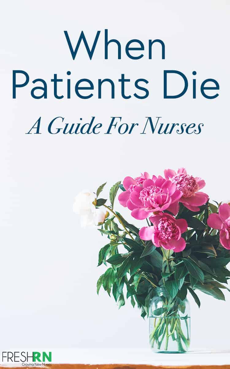 When Patients Die - A Guide For Nurses. #FreshRN #nurse #nurses #patientcare #patientdeath