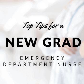 Top Tips for a New Grad Emergency Department Nurse