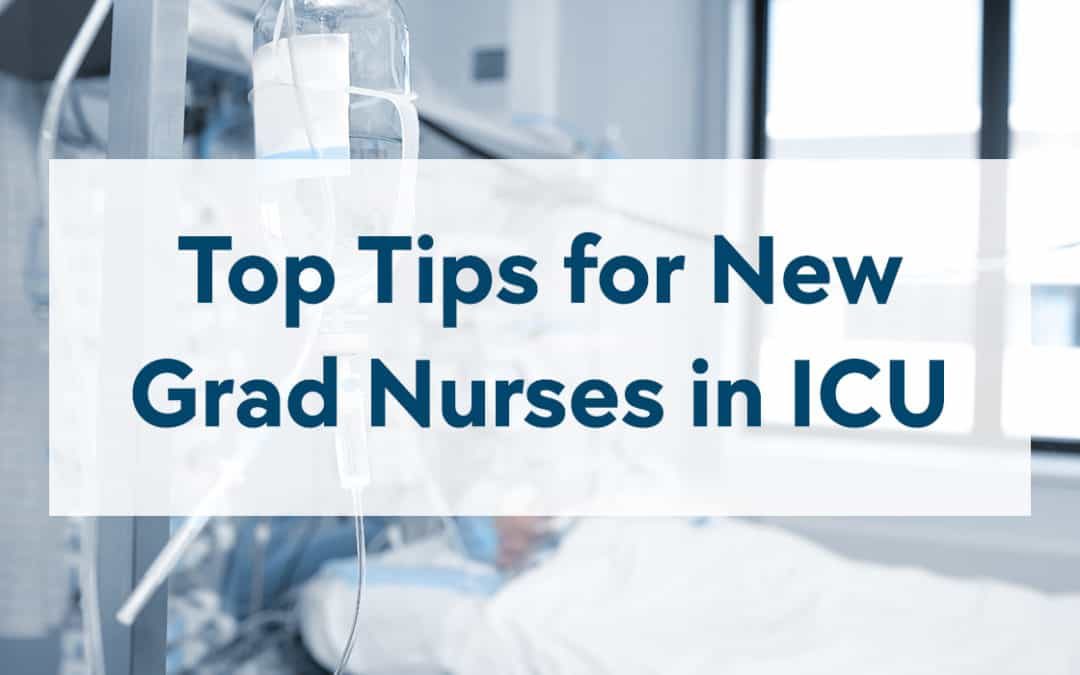 Top Tips for New Grad Nurses in ICU