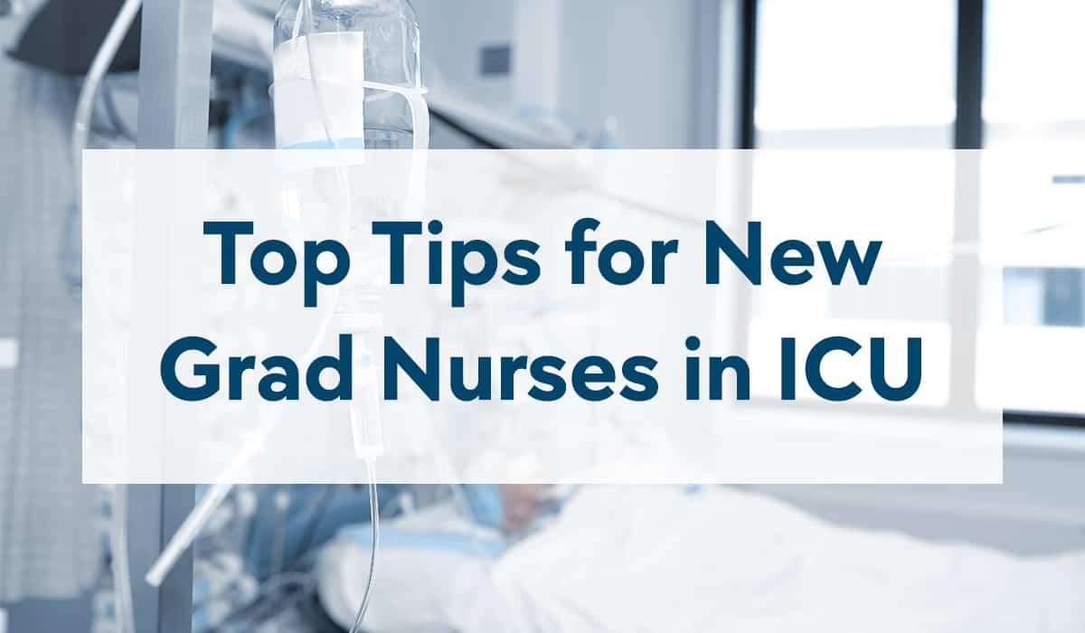 Top Tips for New Grad Nurses in ICU